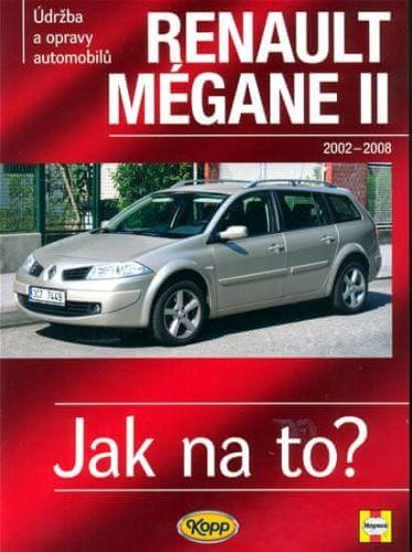 Peter T. Gill: Renault Mégane II od 2002 do 2008 - Jak na to? - 103. cena od 508 Kč