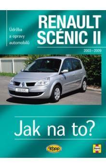 Peter T. Gill: Renault Scénic II - 2003 - 2009 - Jak na to? - 104. cena od 508 Kč