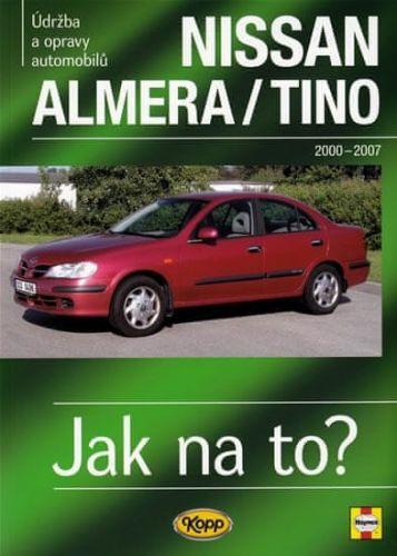 Peter T. Gill: Nissan Almera/Tino - 2000-2007 - Jak na to? 106. cena od 508 Kč
