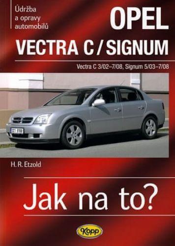 Hans-Rüdiger Etzold: Opel Vectra C/Signum - 2002–2008 - Jak na to? 109. cena od 508 Kč