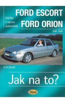 Hans-Rüdiger Etzold: Ford Escort/Orion 9/90 - 8/98 - Jak na to? - 18. cena od 509 Kč