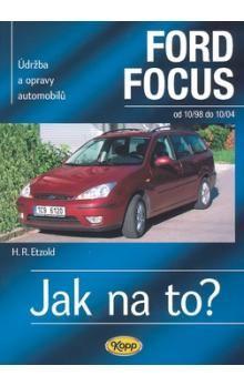 Hans-Rudiger Etzold: Ford Focus 10/98 - 10/04  - Jak na to? 58. cena od 457 Kč