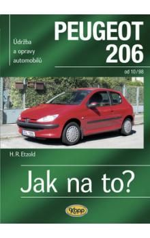 Etzold Hans-Rudiger Dr.: Peugeot 206 od 10/98 - Jak na to? č. 65 cena od 477 Kč