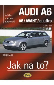 Hans-Rüdiger Etzold: AUDI A6/AVANT 4/97-3/04 - Jak na to? 94. cena od 484 Kč