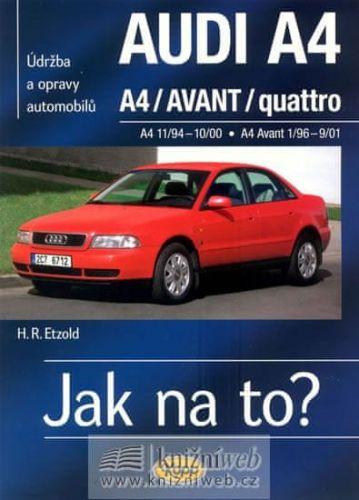 Hans-Rüdiger Etzold: AUDI A4/AVANT 11/94 - 9/01 - Jak na to? 96. cena od 508 Kč