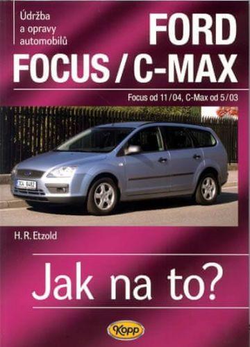 Hans-Rüdiger Etzold: Ford Focus/C-MAX - Focus od 11/04, C.Max od 5/03 - Jak na to? - 97. cena od 508 Kč