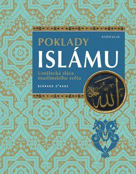 Bernard O\'Kane: Poklady islámu cena od 402 Kč
