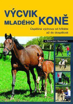 Richard Maxwell: Výcvik mladého koně cena od 0 Kč