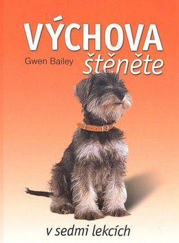 Gwen Bailey: Výchova štěněte - Gwen Bailey cena od 118 Kč