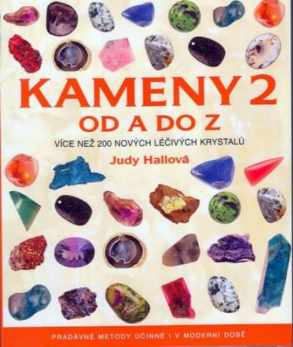 Judy Hall: Kameny od A do Z 2 - Více než 200 nových lečivých krystalů cena od 249 Kč