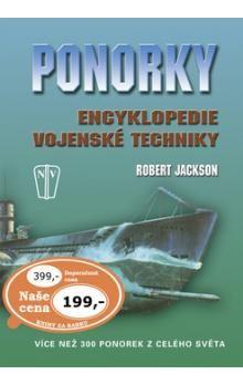 Robert Jackson: Ponorky - Encyklopedie vojenské techniky cena od 125 Kč