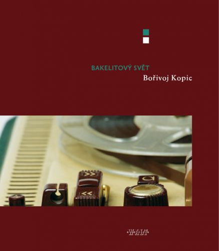Bořivoj Kopic: Bakelitový svět cena od 155 Kč