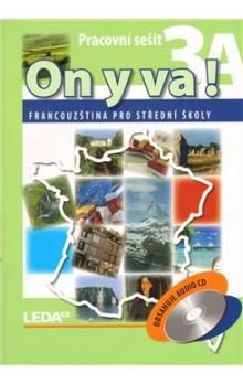 Jitka Taišlová: ON Y VA! 3A+3B - Francouzština pro střední školy - pracovní sešity + CD cena od 344 Kč