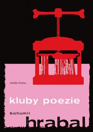 Bohumil Hrabal: Kluby poezie cena od 160 Kč