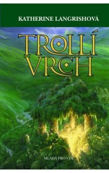 Katherine Langrish: Trollí vrch cena od 205 Kč