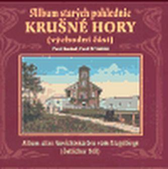 Pavel  Koukal, Pavel Vinklát: Album starých pohlednic Krušné hory (východní část) cena od 340 Kč