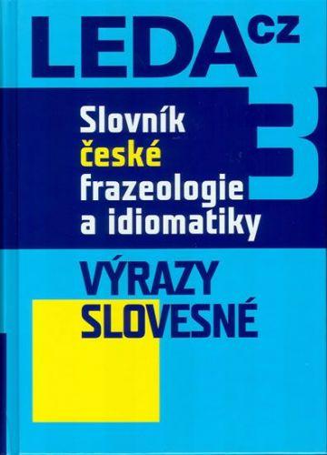 Jiří Hronek, František Čermák: Slovník české frazeologie a idiomatiky 3 – Výrazy slovesné cena od 643 Kč