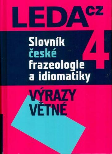 František Čermák: Slovník české frazeologie a idiomatiky 4 – Výrazy větné cena od 640 Kč