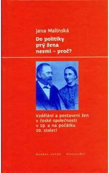 Jana Malínská: Do politiky prý žena nesmí - proč? cena od 140 Kč
