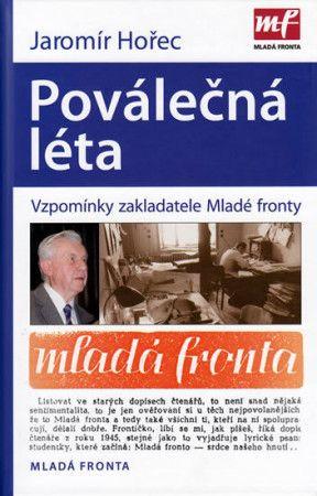Jaromír Hořec: Poválečná léta - Vzpomínky zakladatele Mladé fronty cena od 239 Kč