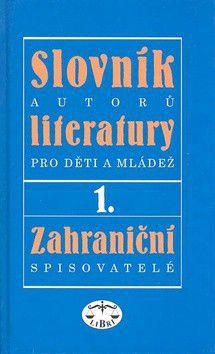Slovník autorů literatury pro děti a mládež I. cena od 0 Kč