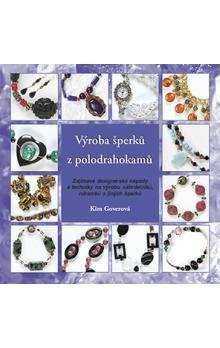 Kim Gover: Výroba šperků z polodrahokamů cena od 149 Kč