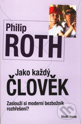 Philip Roth: Jako každý člověk cena od 99 Kč