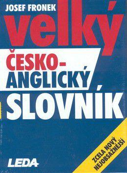 Josef Fronek: Velký česko-anglický slovník - Josef Fronek cena od 1190 Kč