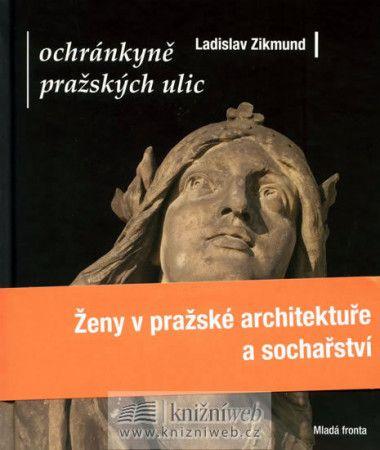 Ladislav Zikmund-Lender: Ochránkyně pražských ulic cena od 298 Kč