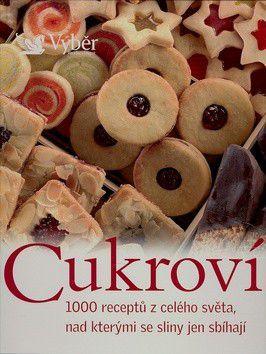 Kolektiv: Cukroví - 1000 receptů z celého světa, nad kterými se sliny jen sbíhají cena od 639 Kč