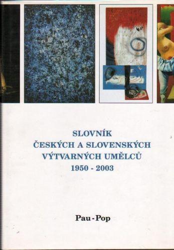 Slovník českých a slovenských výtvarných umělců 1950 -2003 Pau-Pop cena od 641 Kč