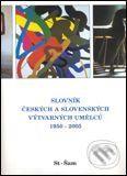 Petr Pavliňák: Slovník českých a slovenských výtvarných umělců 1950 - 2005 St - Šam cena od 641 Kč