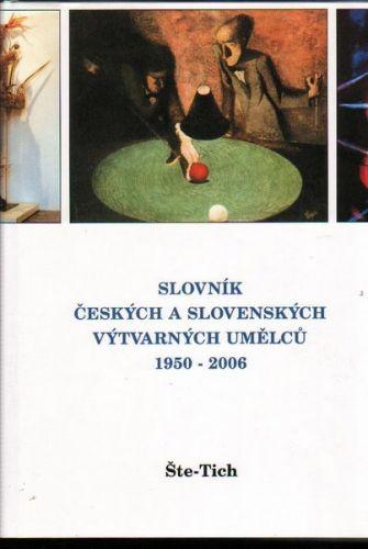 Slovník českých a slovenských výtvarných umělců 1950 - 2006 Št - Tich cena od 616 Kč