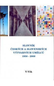 kol.: Slovník českých a slovenských výtvarných umělců 1950 - 2006 V - Vik cena od 616 Kč