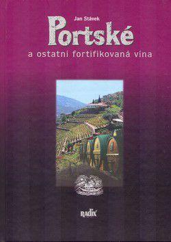 Jan Stávek: Portské a ostatní fortifikovaná vína cena od 186 Kč