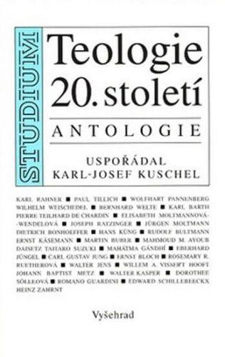 Karl-Josef Kuschel: Teologie 20. století cena od 100 Kč