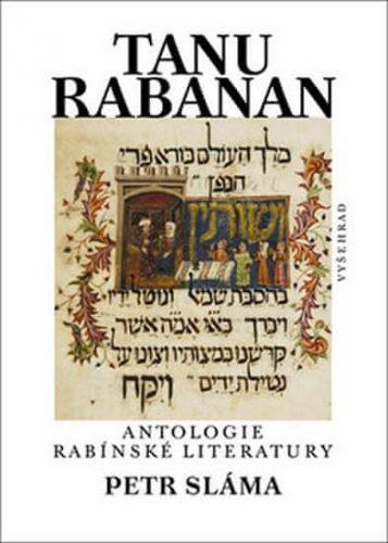 Petr Sláma: Tanu Rabanan Antologie rabínské literatury cena od 135 Kč