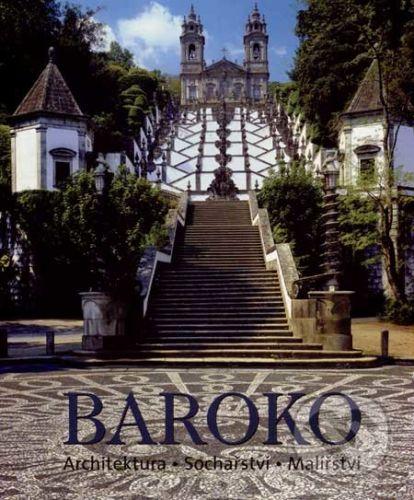 Bednorz Achim: Baroko - architektura, sochařství, malířství cena od 664 Kč