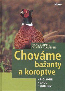 Behnke, Claussen: Chováme bažanty a koroptve cena od 278 Kč
