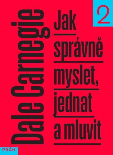 Dale Carnegie: Jak správně myslet, jednat a mluvit cena od 275 Kč
