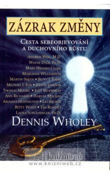 Dennis Wholey: Zázrak změny - Cesta sebeobjevování a duchovního růstu cena od 208 Kč