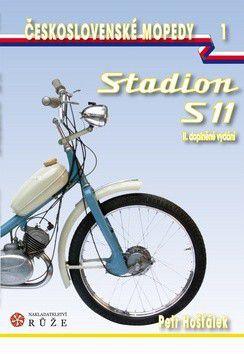 Petr Hošťálek: Československé mopedy 1 – Stadion S11 - 2. vydání cena od 409 Kč
