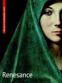 Renesance - Obrazová encyklopedie umění cena od 318 Kč