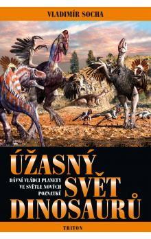Vladimír Socha: Úžasný svět dinosaurů cena od 221 Kč