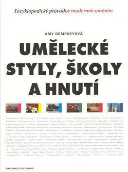 Amy Dempsey: Umělecké styly,školy a hnutí cena od 798 Kč
