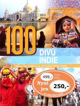 Kolektiv autorů: 100 divů Indie - Historie, kultura a přírodní krásy Indie cena od 256 Kč
