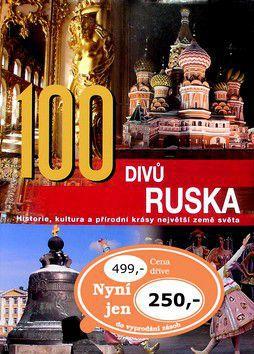 Kolektiv autorů: 100 divů Ruska cena od 0 Kč