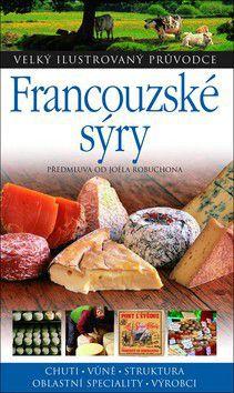 Kazuko Masui: Francouzské sýry - Velký ilustrovaný průvodce cena od 0 Kč