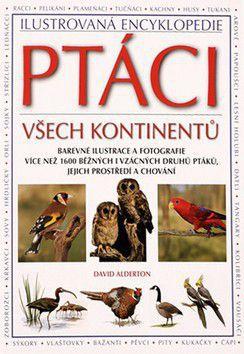 David Alderton: Ptáci všech kontinentů cena od 0 Kč