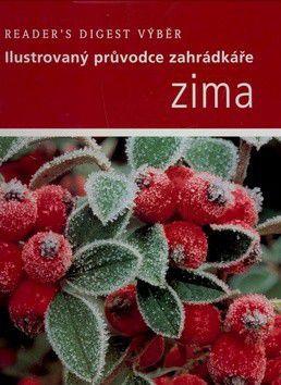 Reader´s Digest výběr: Zima - Ilustrovaný průvodce zahrádkáře cena od 159 Kč